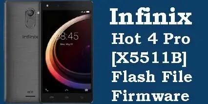 Infinix Hot 4 Pro X5511B Flash File (Tested) Stock ROM Firmware