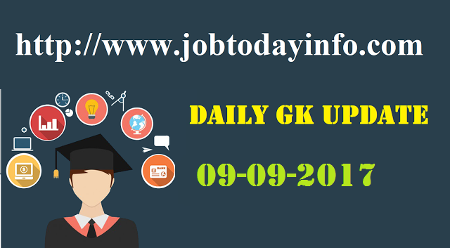 Daily GK Update 9th September 2017, Important Current Affairs