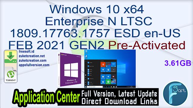 Windows 10 x64 Enterprise N LTSC 1809.17763.1757 ESD en-US FEB 2021 GEN2 Pre-Activated