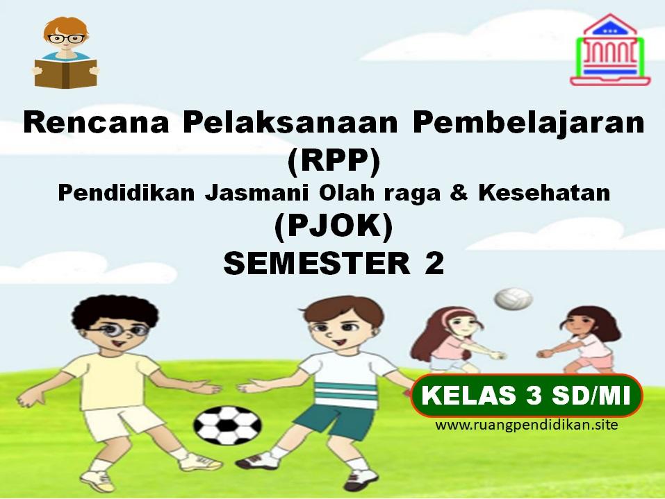 RPP 1 Lembar PJOK Kelas 3 SD/MI Semester 2