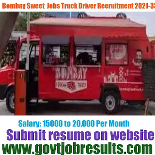 Bombay Sweet Shop Truck Driver Recruitment 2021-22