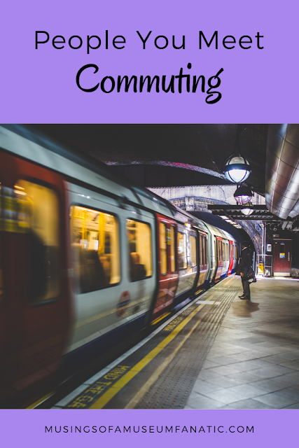 People You Meet Commuting by Musings of a Museum Fanatic
