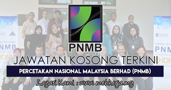 Jawatan Kosong Terkini 2018 di Percetakan Nasional Malaysia Berhad (PNMB)