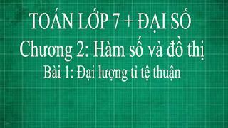 Toán lớp 7 Bài 1 Đại lượng tỉ tệ thuận + công thức tỉ lệ thuận | đại số thầy lợi