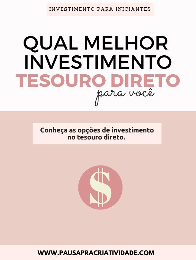 Conheça os investimentos do tesouro direto - Investimento para Iniciantes