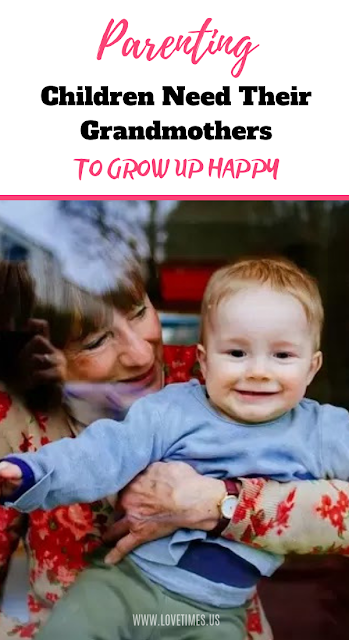Children Need Their Grandmothers To Grow up Happy