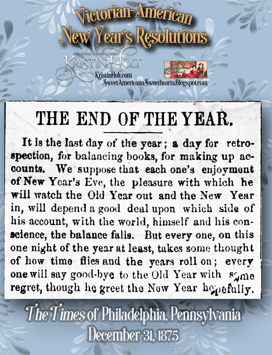 Kristin Holt | Victorian-American New Year's Resolutions. From The Times of Philadelphia, Pennsylvania on December 31, 1875.