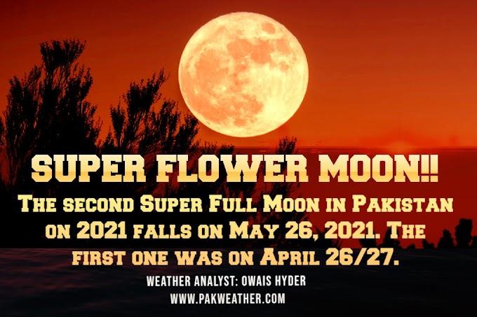 Super Flower Moon in Pakistan on 26 May 2021