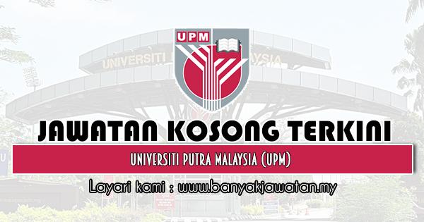Jawatan Kosong 2020 di Universiti Putra Malaysia (UPM)