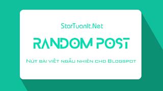 Nút bài viết ngẫu nhiên/Random Post cho Blogspot