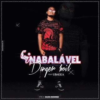 Danger Boil – Inabalável (feat. Ubakka)