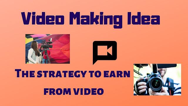 Video Making Idea - The strategy to earn from video - Tech Teacher Debashree