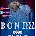AUDIO | Bon Eyez - Oyoyo | Download
