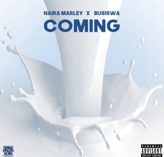 Music : Naira Marley Ft Busiswa - Coming