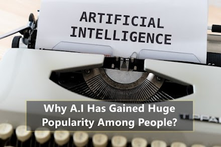 Why A.I Has Gained Huge Popularity Among People?