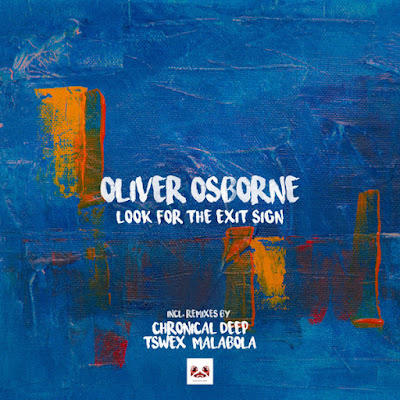Oliver Osborne - Look for The Exit Sign (Chronical Deep Claps Back)