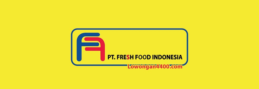 Lowongan Kerja PT. Fresh Food Indonesia Cakung