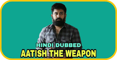 Aatish The Weapon Hindi Dubbed Movie