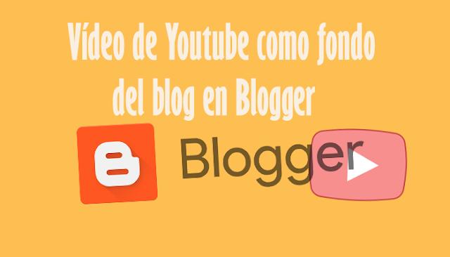 Vídeo de Youtube como fondo del blog en Blogger