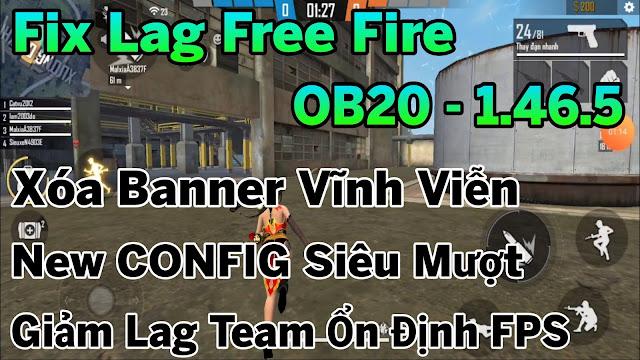 FIX LAG FREE FIRE OB20 - 1.46.5 DATA XOÁ BANNER VĨNH VIỄN , GIẢM LAG TEAM SIÊU MƯỢT | HQT LAG FREE FIRR