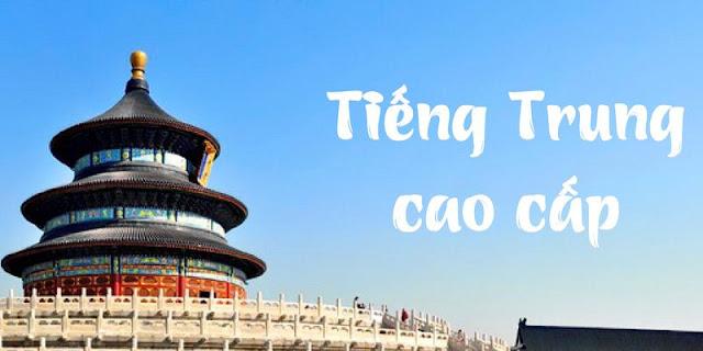 Khóa học tiếng Trung cao cấp: Ứng dụng thực hành cấp tốc