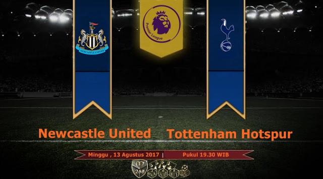 Prediksi Bola : Newcastle United Vs Tottenham Hotspur , Minggu 13 Agustus 2017 Pukul 19.30 WIB