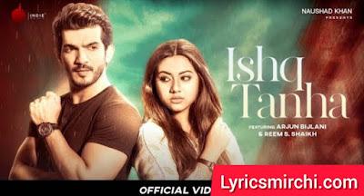 Ishq Tanha इश्क़ तन्हा Song Lyrics  | Siddharth Bhavsar | Latest Hindi Song 2020