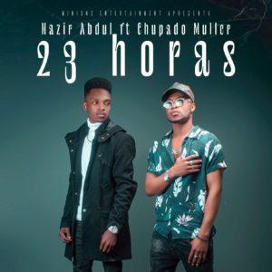 DOWNLOAD MP3 : Nazir Abdul  feat Chupado Muller - 23 horas [2021]