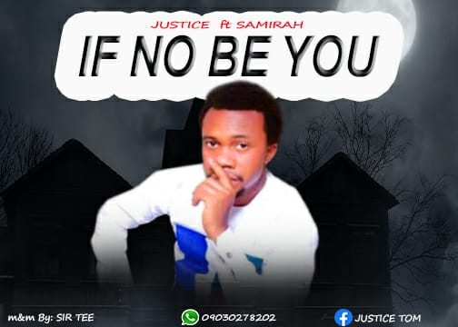 Gospel Music :: Justice Ft. Samirah - If No be God