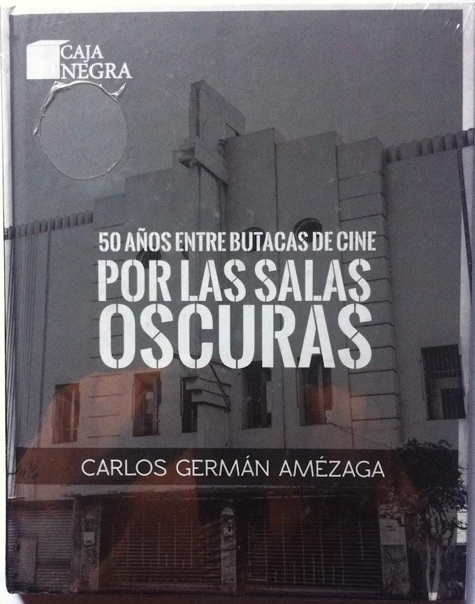 Carlos Germán Amézaga: Por las salas oscuras