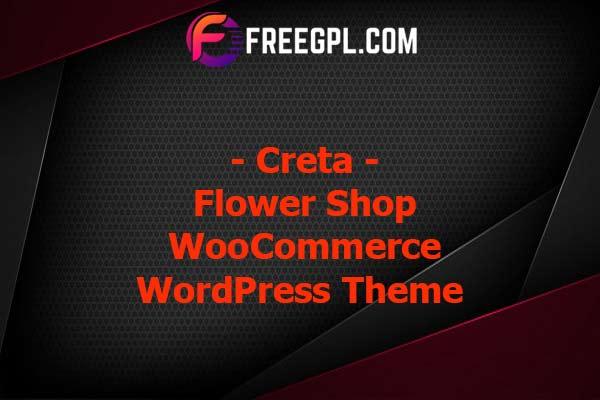 Creta - Flower Shop WooCommerce WordPress Theme Nulled Download Free