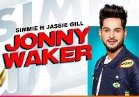 Simmie Jonny Waker Lyrics | Jassi Gill | Song Download