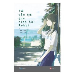 Tôi Yêu Em Qua Hình Hài Robot ebook PDF EPUB AWZ3 PRC MOBI