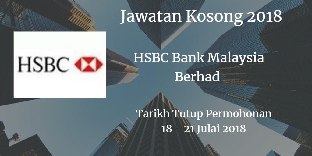 Jawatan Kosong HSBC Bank Malaysia Berhad 18 - 21 Julai 2018