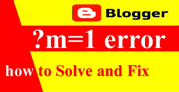HOW TO FIX BLOGGER ?m=1 PROBLAM IN HINDI 2021