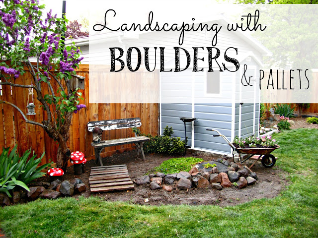 landscaping with boulders and pallets