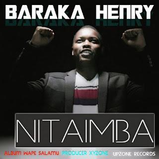 Baraka Henry - NITAIMBA.
