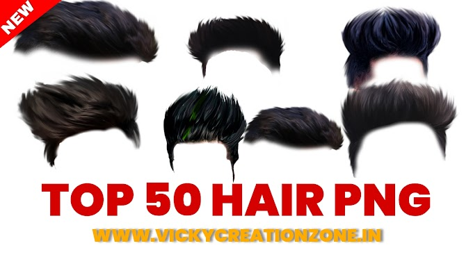 TOP 50 STYLISH HAIR PNG DOWNLOAD |VICKY CREATION ZONE |2021