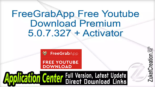 FreeGrabApp Free Youtube Download Premium 5.0.7.327 + Activator