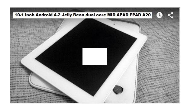 10.1 inch Android 4.2 Jelly Bean dual core MID APAD EPAD A20 tablet deal
