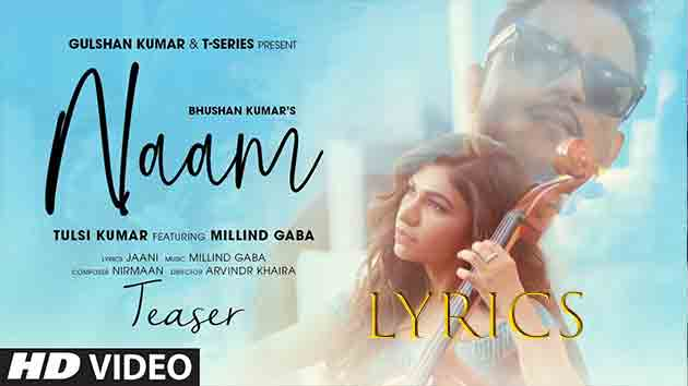 NAAM Song Tulsi Kumar LYRICS in hindi