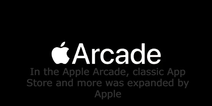 In the Apple Arcade, classic App Store and more was expanded by Apple