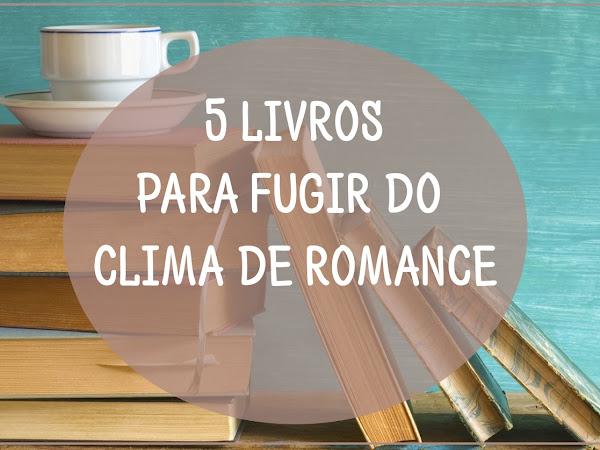 5 Livros para Fugir do Clima de Romance