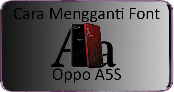 Cara Mengganti Font Oppo A5S