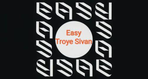 Easy song Lyrics – Troye Sivan