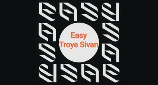 Easy song Lyrics – Troye Sivan