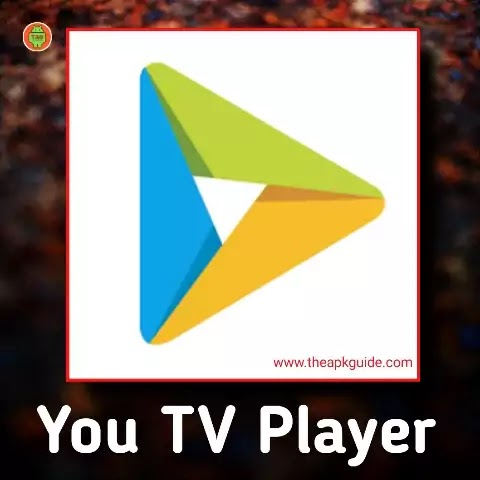 You TV Player APK Download Guide for Mobile 2021