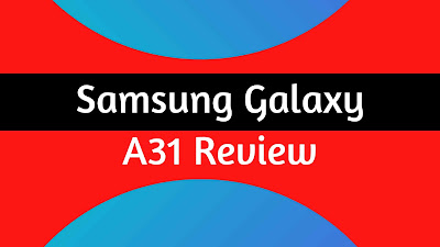 Samsung Galaxy A31 Review- By-Gadgets Review