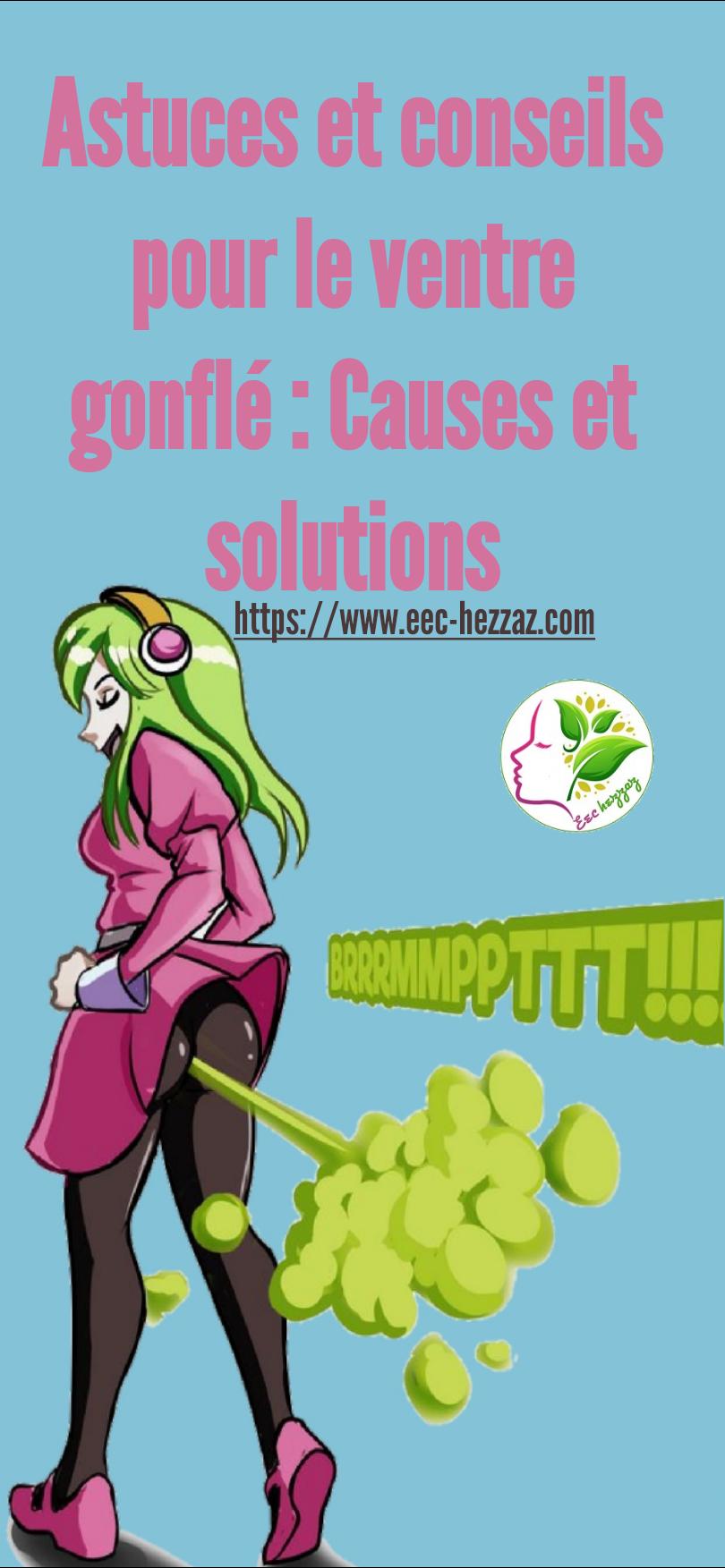 Astuces et conseils pour le ventre gonflé : Causes et solutions