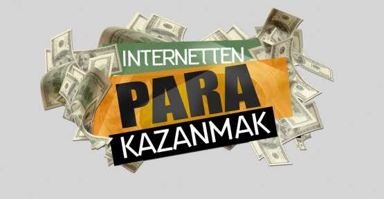 İnternetten Para Kazan